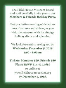 Member's and Friends Party @ Field House Museum | St. Louis | Missouri | United States
