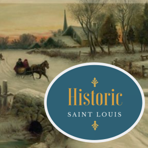 A media square featuring a historic winter scene and a Historic Saint Louis blue oval logo on top.