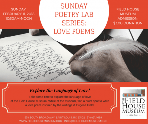 Sunday Poetry Lab Series: Love Poems @ Field House Museum | St. Louis | Missouri | United States