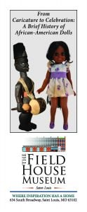 From Caricature to Celebration: A Brief History of African-American Dolls @ Field House Museum | St. Louis | Missouri | United States
