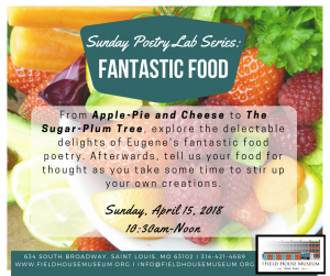 Sunday Poetry Lab Series: Fantastic Food @ Field House Museum | St. Louis | Missouri | United States