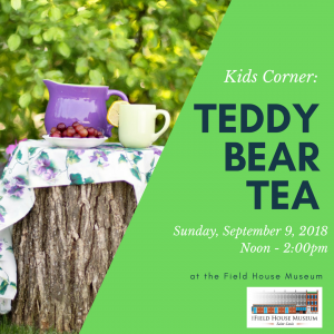 Kids Corner: Teddy Bear Tea @ Field House Museum | St. Louis | Missouri | United States