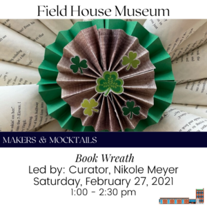 Makers & Mocktails: Book Wreath @ Field House Museum