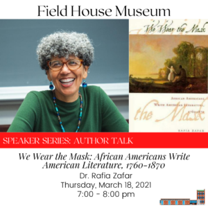 Author Talk: We Wear the Mask: African Americans Write American Literature, 1760-1870 @ Field House Museum - Virtual Event
