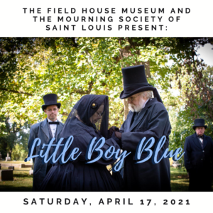 Little Boy Blue: Losing a Child with the Mourning Society @ Field House Museum   St. Louis   Missouri   United States
