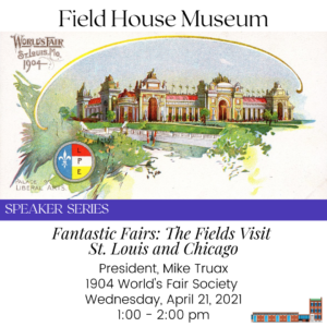 Fantastic Fairs: The Fields Visit St. Louis & Chicago