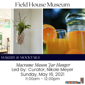 Makers & Mocktails: Macramé Mason Jar Hanger @ Field House Museum | St. Louis | Missouri | United States